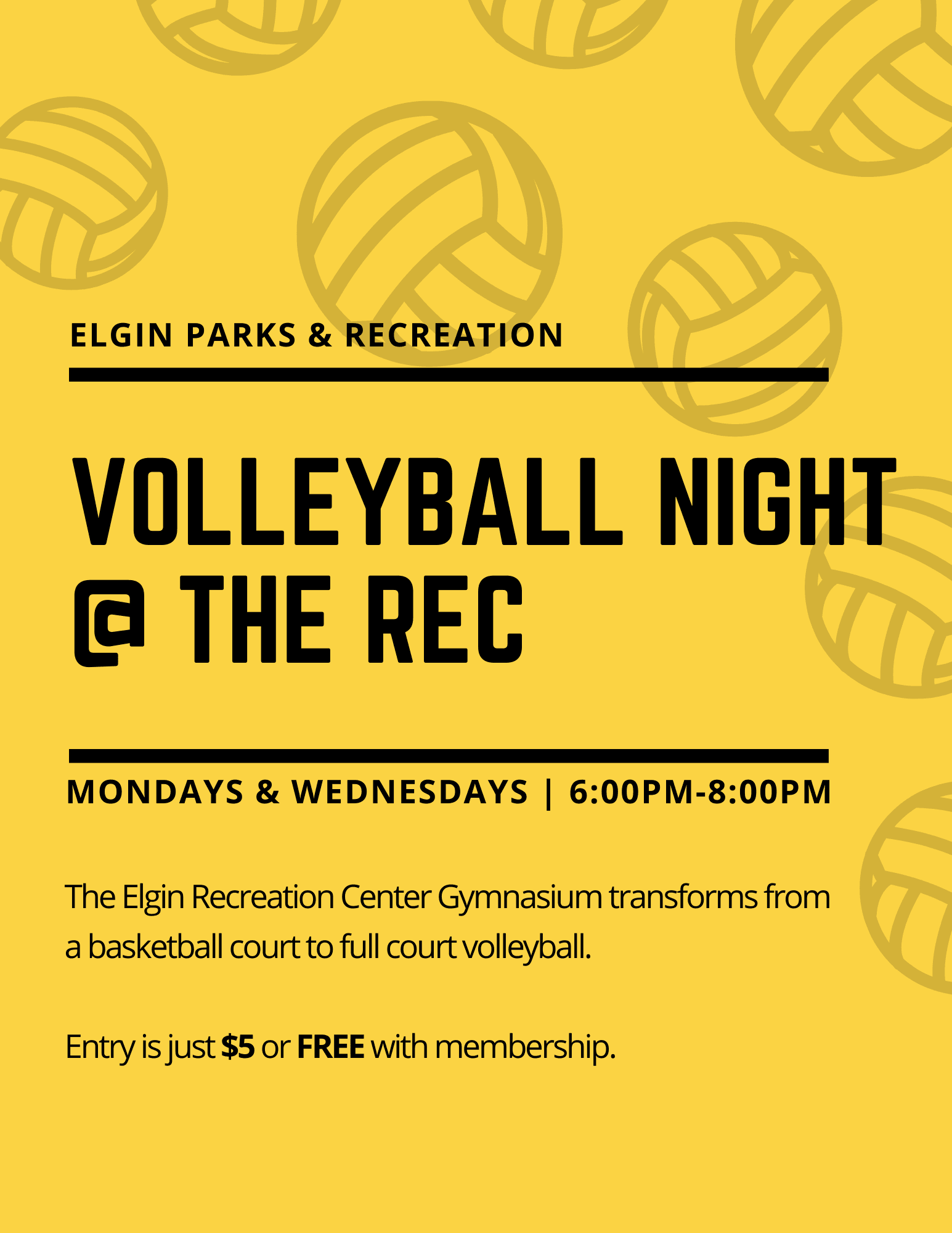 volleyball night Mondays and Wednesdays
